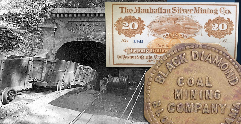 A far less well known form of currency was script issued by mining and logging companies. Originally printed cards or scraps of paper, evolved into metallic tokens.